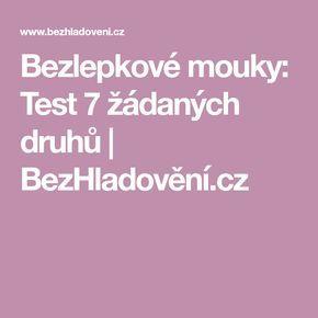 Bezlepkové mouky: Test 7 žádaných druhů | BezHladovění.cz