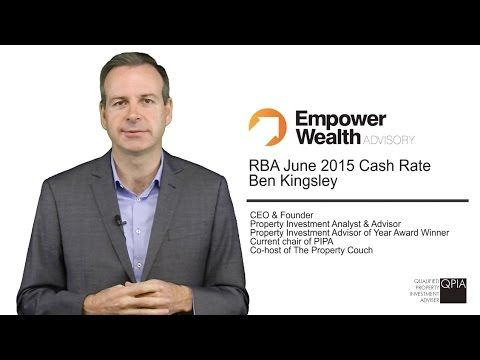 Here is Ben Kingsley's commentary on the June 2015 RBA Cash Rate announcement. We have also included a How To video on property renovation, articles on missed depreciation and top 5 tips for new investors and registration to our webinars.  http://empowerwealth.com.au/june-2015-rba-newsletter/