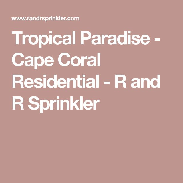 Tropical Paradise - Cape Coral Residential - R and R Sprinkler