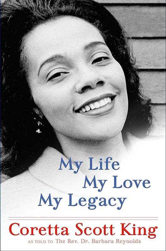 My Life, My Love, My Legacy by Coretta Scott King. Cover courtesy of Henry Holt and Co.