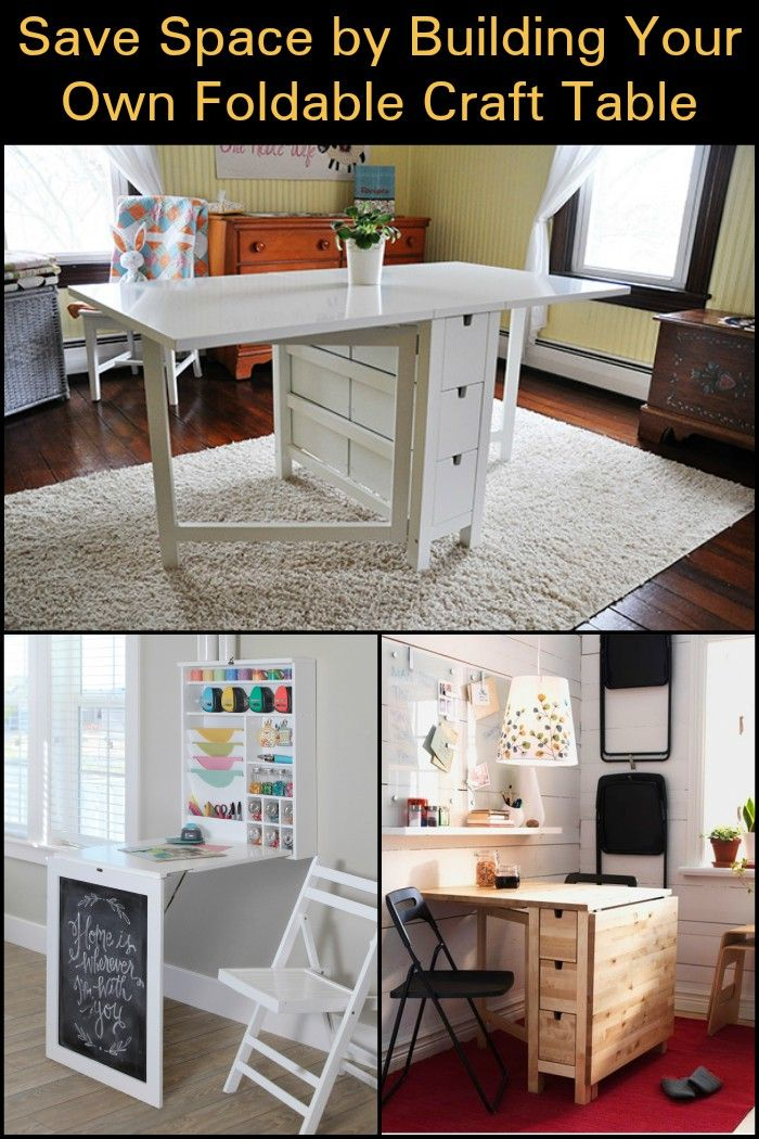 Save Space By Building Your Own Foldable Craft Table Diy Space Saving Apartment Organization Diy Craft Table