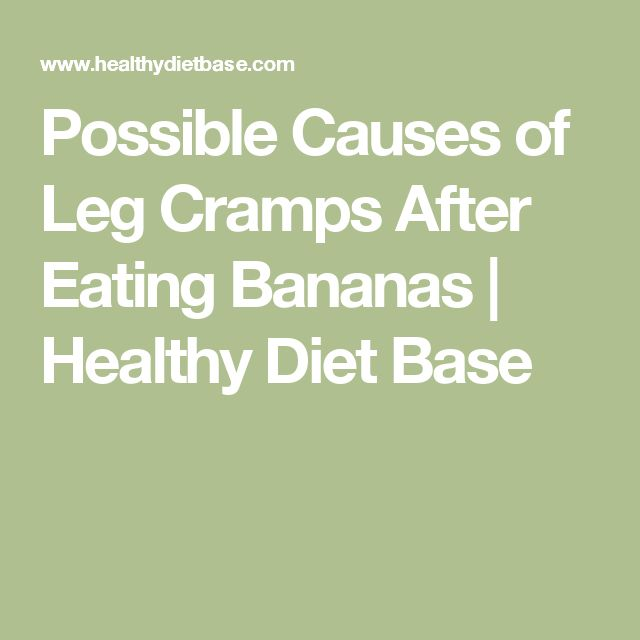 Possible Causes of Leg Cramps After Eating Bananas  |   Healthy Diet Base