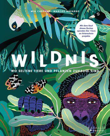 Mia Cassany: Wildnis: Wo seltene Tiere und Pflanzen zuhause sind. Prestel junior…