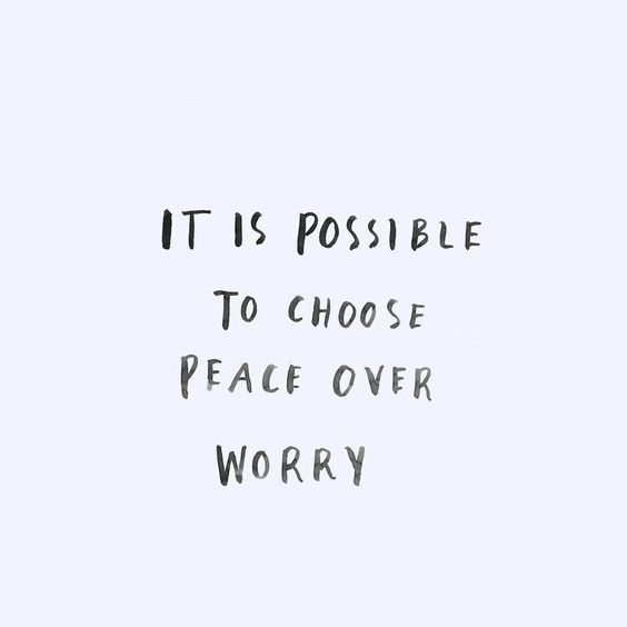 it is possible to choose peace over worry, daily reminders, quotes, positive quotes