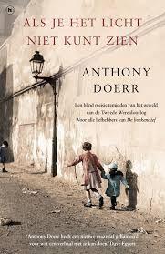 Als je het licht niet kunt zien - Anthony Doerr - http://wieschrijftblijft.com/als-je-het-licht-niet-kunt-zien-anthony-doerr/