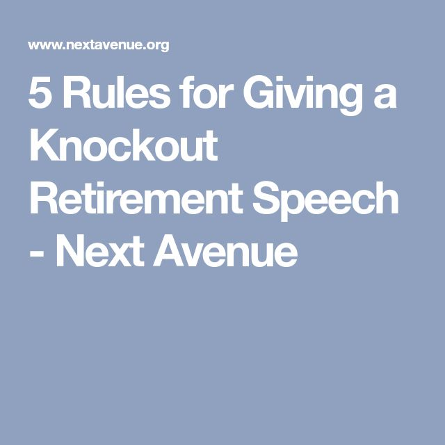 5 Rules for Giving a Knockout Retirement Speech - Next Avenue