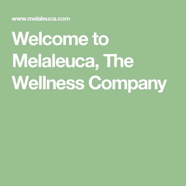 Welcome To Melaleuca The Wellness Company Organic Products