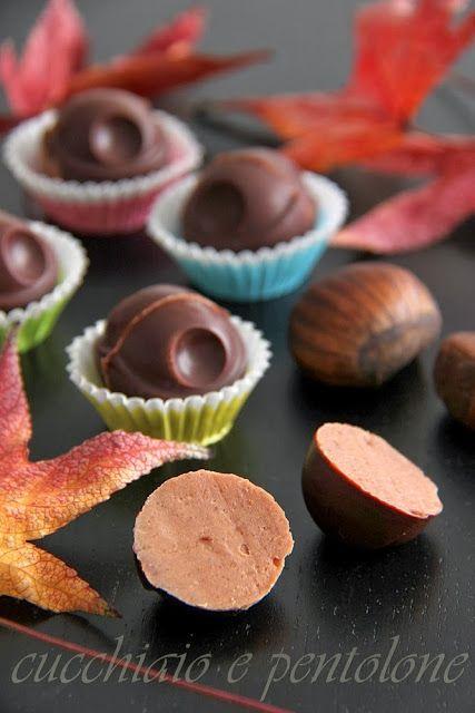 CUCCHIAIO E PENTOLONE: cioccolatini alle castagne, scioglievolmente buoni
