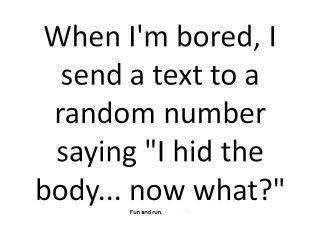 I get bored often...: Giggle, Quotes, Funny Stuff, Humor, Funnies, Things, Smile