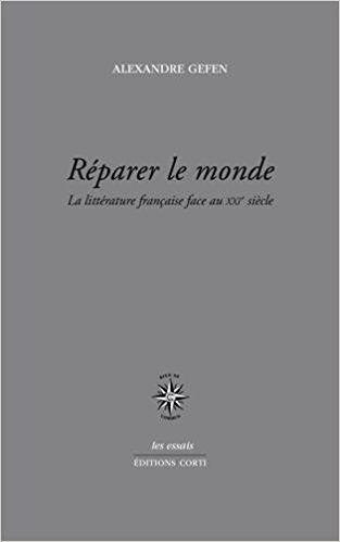 REPARER LE MONDE - Alexandre Gefen
