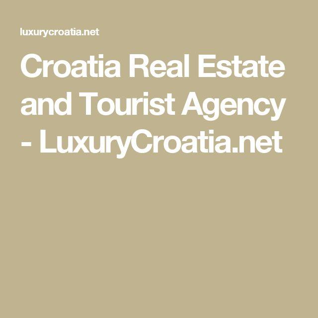 Croatia Real Estate and Tourist Agency - LuxuryCroatia.net