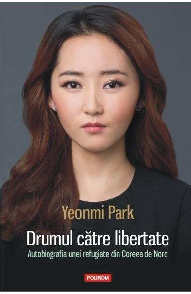 Drumul catre libertate - Yeonmi Park