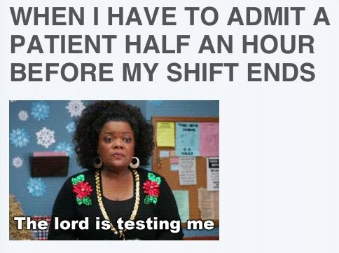 Doesn't really matter, the nurse for the next shift is running late anyway.