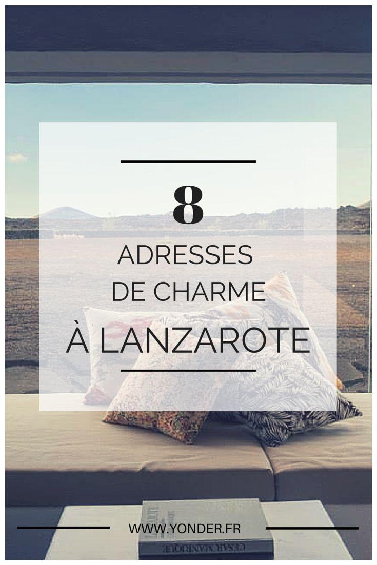 8 adresses de charme à Lanzarote #canaries #lanzarote