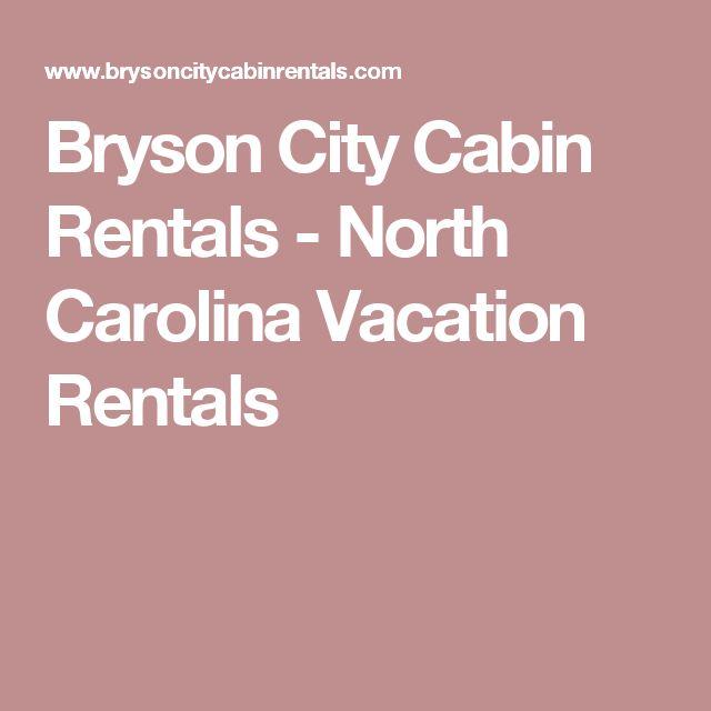 Bryson City Cabin Rentals - North Carolina Vacation Rentals