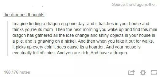Please please please. All I want is a tiny dragon. Thats all I need in life. Please