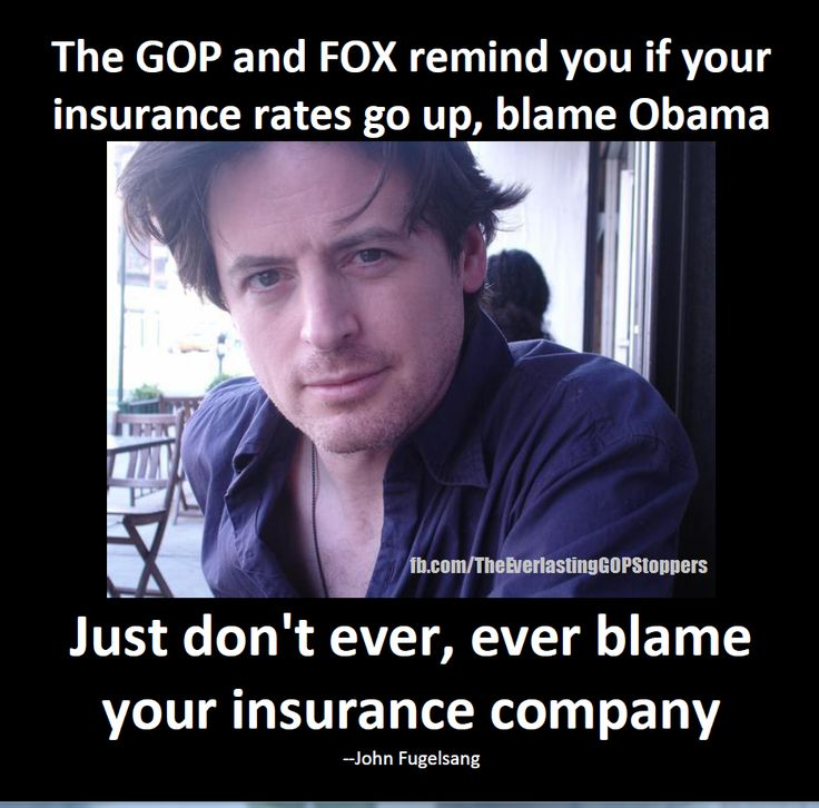 Of course, we all know that the insurance companies NEVER raised their  rates before Obamacare!