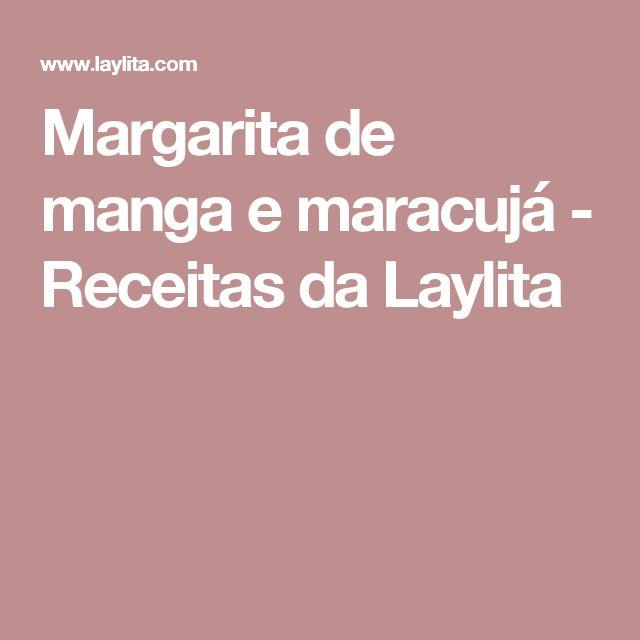 Margarita de manga e maracujá - Receitas da Laylita