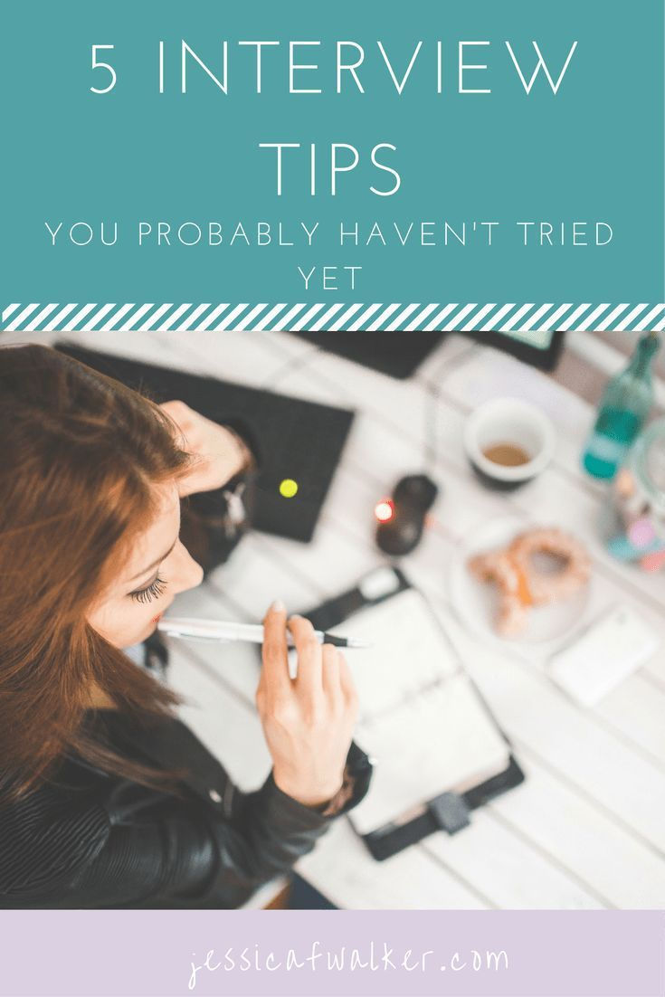 5 Interview Tips You Probably Havenu0027t Used