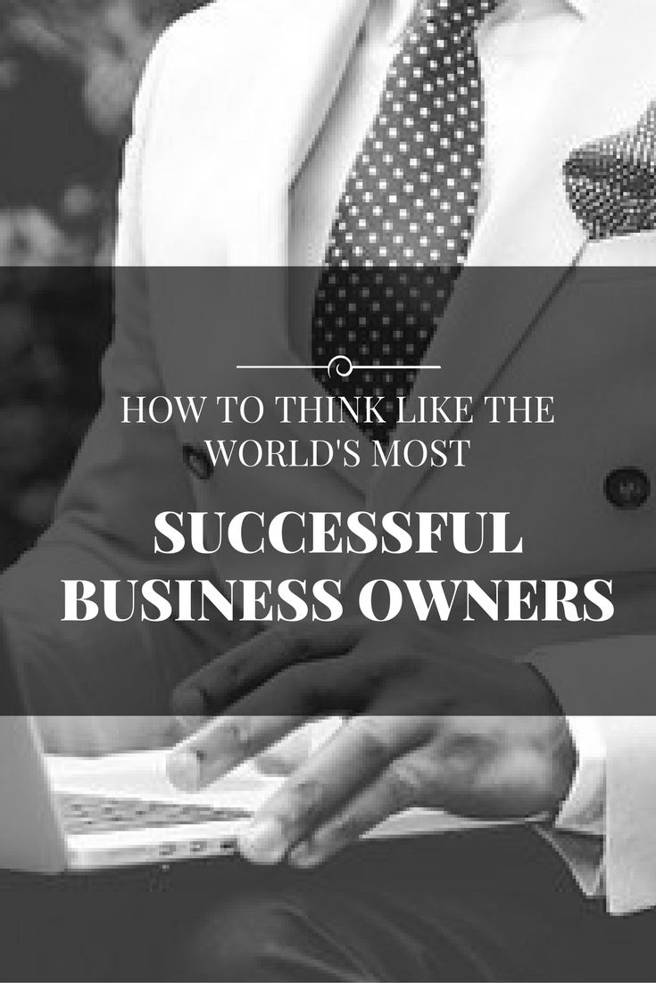 NEW POST: How to think like the world's most successful Business Owners   #success #think