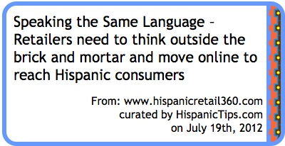 Speaking the Same Language – Retailers need to think outside the brick and mortar and move online to reach Hispanic consumers - Curation from HispanicTips.com: Brick, Language
