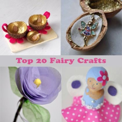 Top 20 Fairy Crafts - every little girl's dream!
