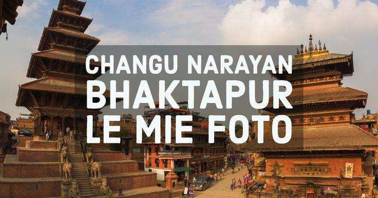Le mie Foto Bhaktapur, una selezione di alcuni momenti più suggestivi da Changu Narayan a Bhaktapur. In questo reportage fotografico ho cercato di...