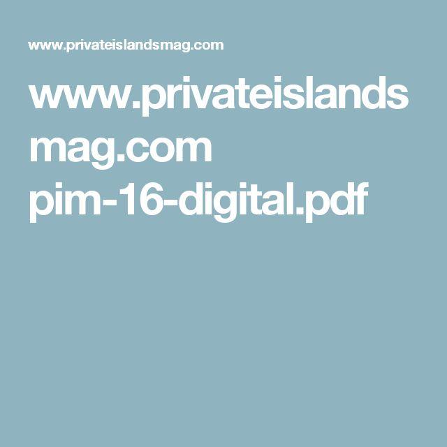 www.privateislandsmag.com pim-16-digital.pdf
