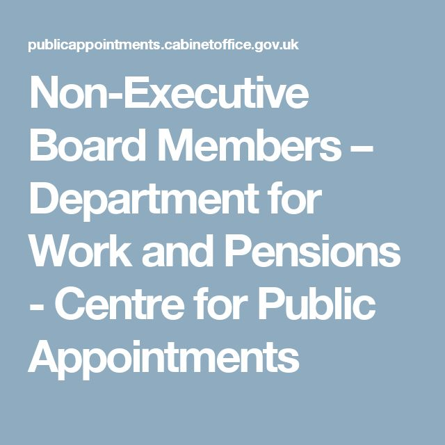Non-Executive Board Members – Department for Work and Pensions - Centre for Public Appointments