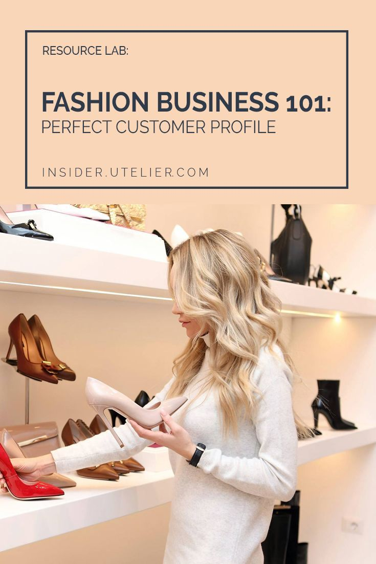 Fashion Business Basics 101: How to create a Perfect Customer Profile? . In this guide you will find all the steps, tips, samples, template and reasons to create a PCP. #Utelier #customer #fashionbusiness