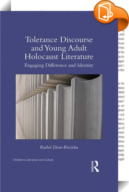 Tolerance Discourse and Young Adult Holocaust Literature    :  What, exactly, does one mean when idealizing tolerance as a solution to cultural conflict? This book examines a wide range of young adult texts, both fiction and memoir, representing the experiences of young adults during WWII and the Holocaust. Author Rachel Dean-Ruzicka argues for a progressive reading of this literature. Tolerance Discourse and Young Adult Holocaust Literature contests the modern discourse of tolerance, ...
