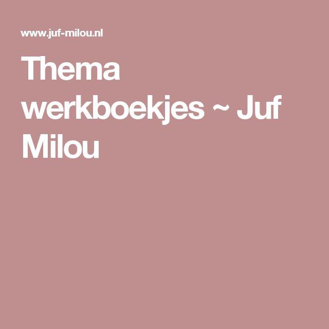 Thema werkboekjes ~ Juf Milou