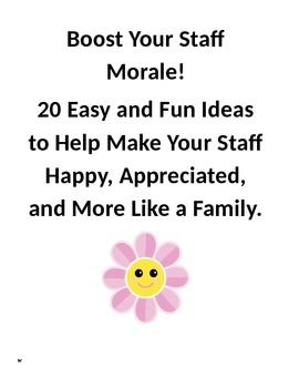 A collection of easy and fun ways to boost school staff morale without breaking the bank.Includes:Staff reward couponsBirthday questionnaireBeginning of the year staff icebreakersAnd much more!