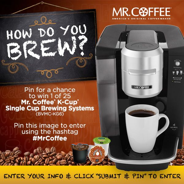 We want to know: How do you brew? Pin to win one of 25 Mr. Coffee® K-Cup® Single Cup Brewing Systems! Visit our Facebook page to enter now!           https://www.facebook.com/mrcoffee/app_528979317169917?ref=ts          #MrCoffee #contest #pintowin