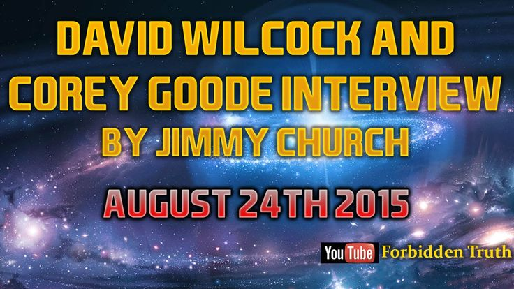 David Wilcock/Corey Goode Interview: Aug 24th 2015 - Jimmy Church Radio