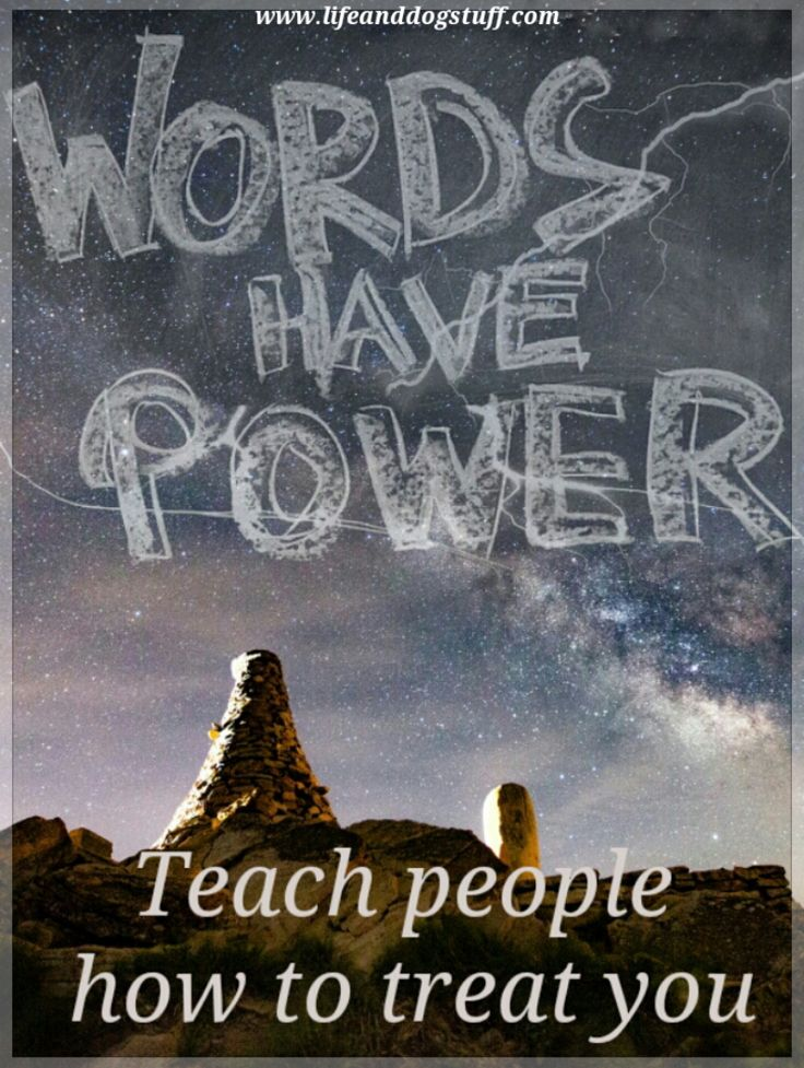Teach People How To Treat You - The Power Of Words #blogger #blog