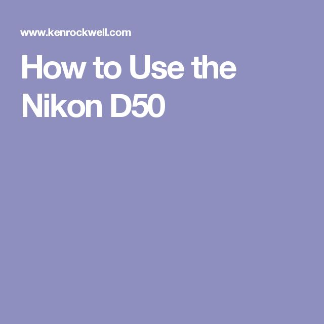 How to Use the Nikon D50