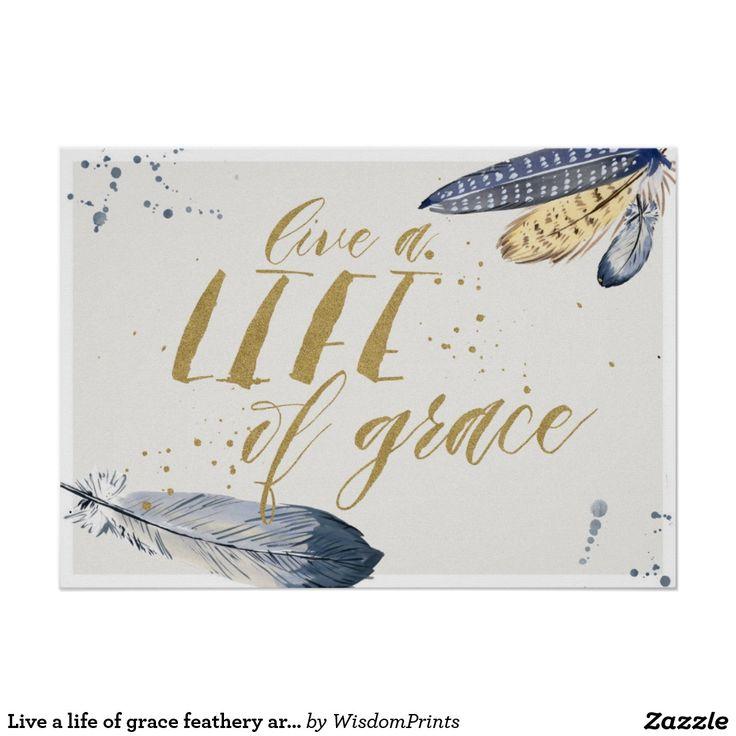 Live a life of grace feathery art print