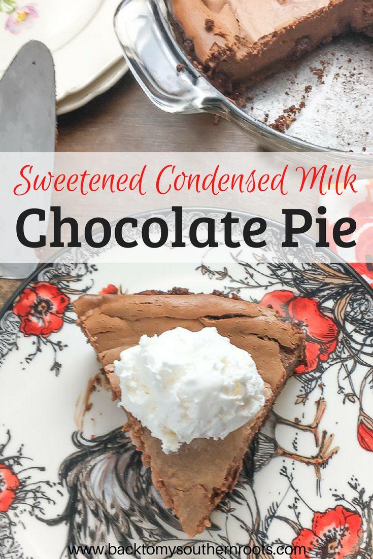 Sweetened Condensed Milk Chocolate Pie Recipe Chocolate Pies Milk Recipes Condensed Milk Recipes