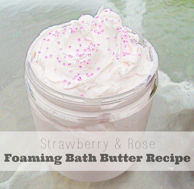 Strawberry & Rose Foaming Bath Butter Recipe