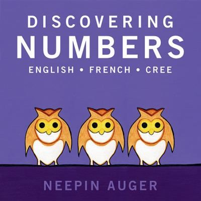 A counting book that shows the numbers one to ten in English, French and Cree.
