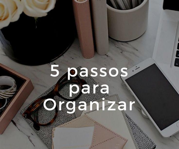 5 passos para organizar :http://blogchegadebagunca.com.br/5-passos-para-organizar/