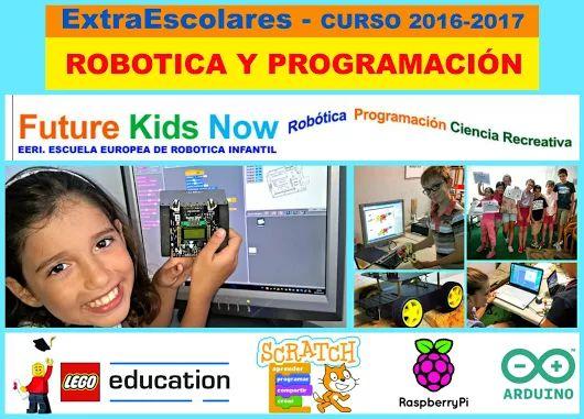 https://futurekidsnow.wordpress.com/robotica-extraescolar/  Extraescolares 2016-2017 - Apuntale al Futuro ¡¡ Future Kids Now es un novedoso sistema dedicado a la difusión y enseñanza de La Robótica, El Código de Programación, y La Ciencia Recreativa entre los más jóvenes.  Usando metodologías especializadas en educación STEAM (Science, Technology, Engineering, Arts and Mathematics), con el mejor material de apoyo y un gran equipo. El Futuro ya está aqui ¡¡ Madrid-Retiro -