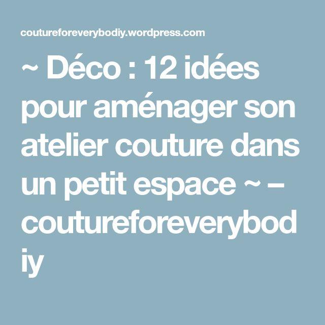 ~ Déco : 12 idées pour aménager son atelier couture dans un petit espace ~ – coutureforeverybodiy