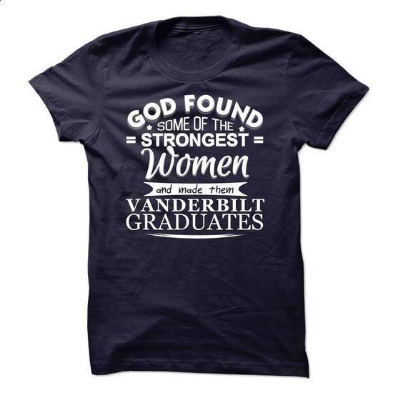 God Found Vanderbilt Graduates - #pretty shirt #disney hoodie. CHECK PRICE => https://www.sunfrog.com/Funny/God-Found-Vanderbilt-Graduates.html?68278