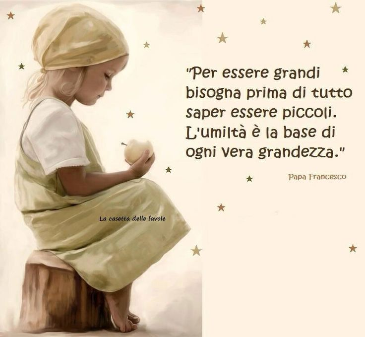 Italian Language To Be Great We Must First Know How Small Humility Is The Basis Of All True Greatness