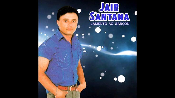 Jair Santana - Lamento Ao Garçon, com Cajú e Castanha,Bartô Galeno E Falcão