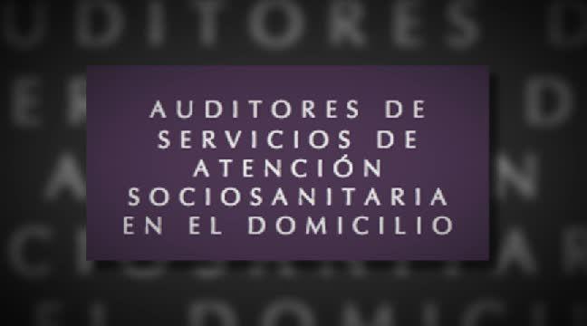 'Auditores de Servicios de Atención Domiciliaria'. Click to watch the video!