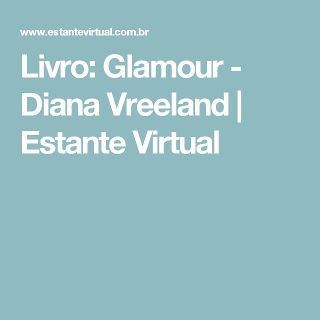 Livro: Glamour - Diana Vreeland   Estante Virtual