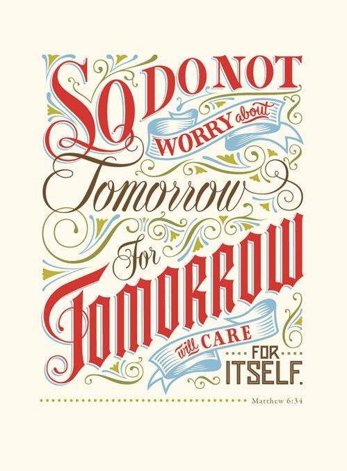 Tomorrow: No Worry, Remember This, God, Bible Quotes, Scripture, Matthew 6 34, Don'T Worry, Favorite Bible Ver, Inspiration Quotes